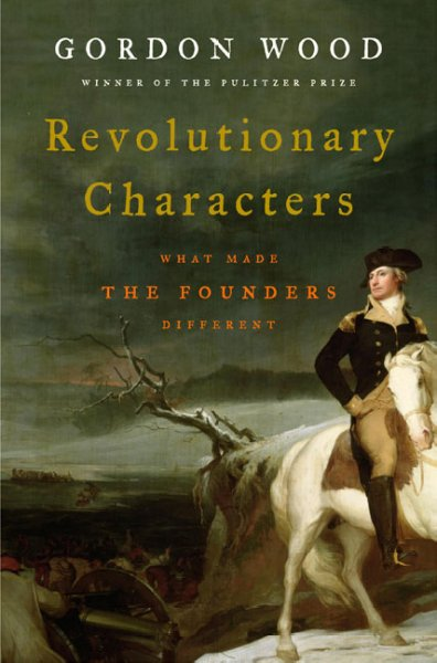 american revolution gordon s wood Gordon wood is one of the most prominent and prolific american historians of the modern era wood was born in concord, near the scene of the american revolution's.